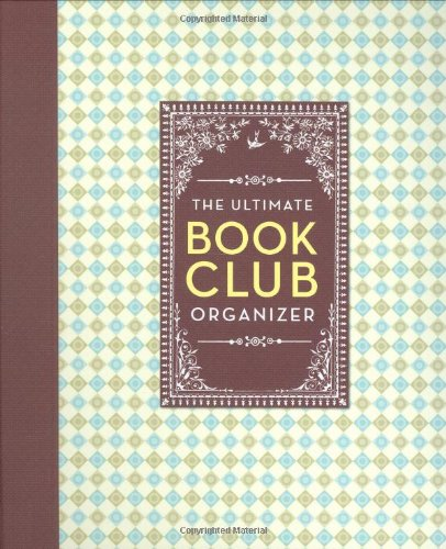 Download The Ultimate Book Club Organizer: A Planner For Your Reading Group ebook