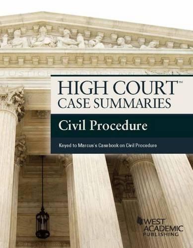 High Court Case Summaries, Civil Procedure (Keyed to Marcus)