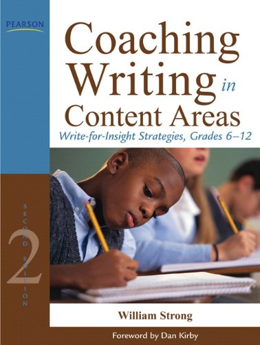 (Coaching Writing in Content Areas: Write-for-Insight Strategies, Grades 6-12 (2nd Edition))