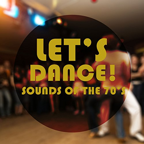 Let's Dance! Sounds of the 70s