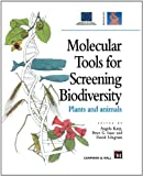 Molecular Tools for Screening Biodiversity : Plants and Animals, , 9401064962