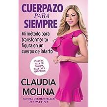 Cuerpazo para siempre (Spanish Original): Mi método para transformar tu figura en un cuerpo de infarto (Atria Espanol) (Spanish Edition)