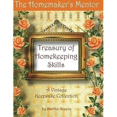 The Homemaker's Mentor Treasury of Homekeeping Skills: A Vintage Keepsake Collection (Volume 1)