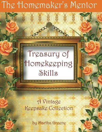 The Homemaker's Mentor Treasury of Homekeeping Skills: A Vintage Keepsake Collection (Volume 1) ebook