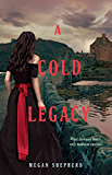 A Cold Legacy (Madman's Daughter Book 3)