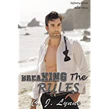 Breaking The Rules (Infinity Series Book 3)