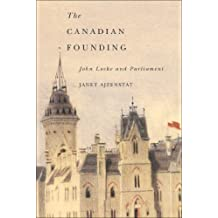 Canadian Founding: John Locke and Parliament (McGill-Queen's Studies in the History of Ideas)