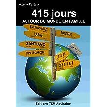 415 jours autour du monde en famille (French Edition)