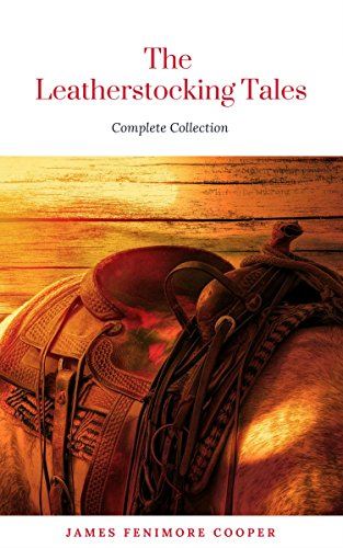 The Complete Leatherstocking Tales The Deerslayer The Last Of The