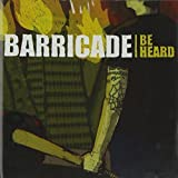 Be Heard by Barricade