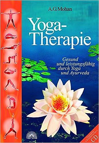 Yoga-Therapie. Mit CD-ROM: Gesund und leistungsfähig durch ...