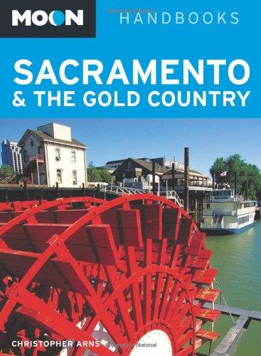 Download Moon Sacramento & the Gold Country (Moon Handbooks) pdf epub