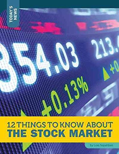 12 Things to Know About the Stock Market (Today's News) by 12-Story Library