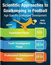 Scientific Approaches to Goalkeeping in Football: Age-Specific Goalkeeper Development