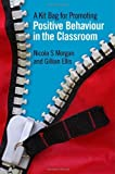 img - for A Kit Bag for Promoting Positive Behaviour in the Classroom by Nicola S. Morgan Gillian Ellis (2011-08-15) Paperback book / textbook / text book