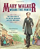 Mary Walker Wears the Pants, Cheryl Harness, 0807549908