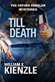 Till Death: The Father Koesler Mysteries: Book 22