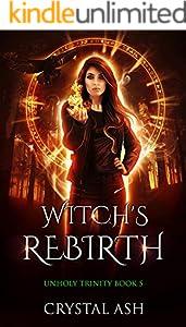 Witch's Rebirth: A Reverse Harem Urban Fantasy (Unholy Trinity Book 5)