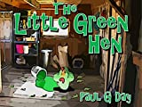The Little Green Hen (Story Book Series 2)