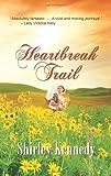 Heartbreak Trail, Shirley Kennedy, 1603818316