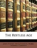 The Restless Age, John Tinney McCutcheon, 1141478374