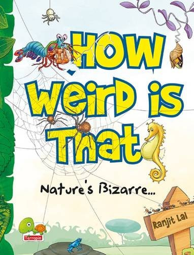 How Weird is That? Nature s Bizarre... pdf
