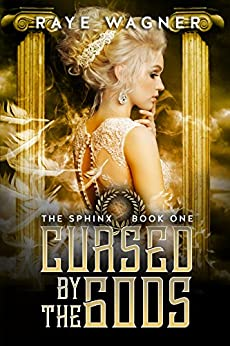 Cursed by the Gods (The Sphinx Book 1) by [Wagner, Raye]