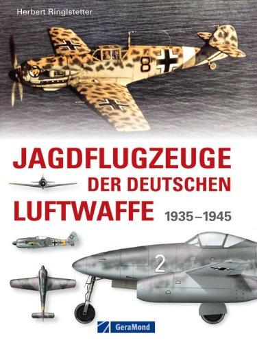 Jagdflugzeuge der deutschen Luftwaffe: 1933-1945