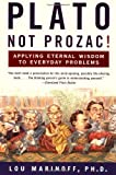 Plato Not Prozac!, Lou Marinoff, 0060931361