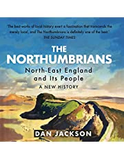The Northumbrians: North-East England and Its People: A New History