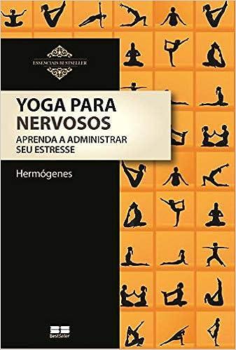 Yoga Para Nervosos: Aprenda A Administar Seu Estre (Em ...