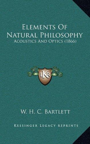 Elements Of Natural Philosophy: Acoustics And Optics (1866) ebook