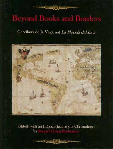Beyond Books And Borders: Garcilaso De La Vega And La Florida Del Inca