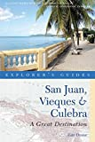 Explorer's Guide San Juan, Vieques & Culebra: A Great Destination (Second Edition)  (Explorer's Great Destinations)