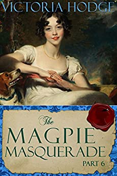 The Magpie Masquerade (Part 6) by [Hodge, Victoria]