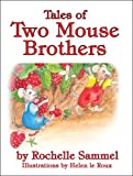 Tales of Two Mouse Brothers, Rochelle Sammel, 1424197988