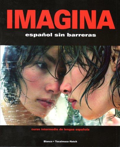 Imagina: Espanol sin Barreras/curso Intermedio de Lengua Espanola