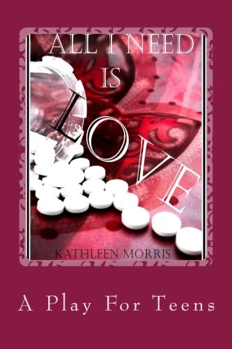 All I Need Is Love - A Play For Teens