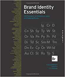 Brand Identity Essentials, Revised and Expanded 100 Principles for Building Brands