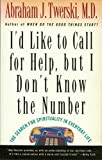 I'D Call for Help, but I Don't Know the Number, Abraham J. Twerski, 080504275X