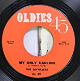 THE JAYHAWKS 45 RPM MY ONLY DARLING / STRANDED IN THE JUNGLE
