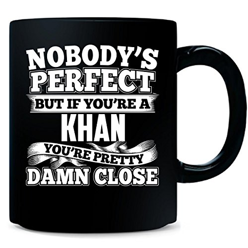 Nobody's Perfect But A Khan Is Pretty Damn Close - Mug