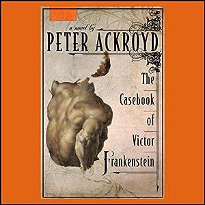 The Casebook of Victor Frankenstein Audiobook
