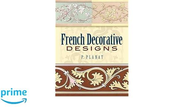 French Decorative Designs Dover Pictorial Archive P Planat 9780486452289 Amazon Books