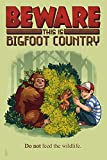 Bigfoot Country - Do Not Feed the Wildlife
