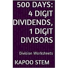 500 Division Worksheets with 4-Digit Dividends, 1-Digit Divisors: Math Practice Workbook (500 Days Math Division Series)