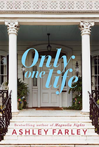 Only One Life: A Novel by [Farley, Ashley]