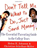 Image of Don't Tell Me What to Do, Just Send Money: The Essential Parenting Guide to the College Years