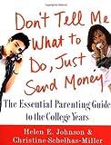 Don't Tell Me What to Do, Just Send Money, Helen E. Johnson and Christine Schelhas-Miller, 0312263740