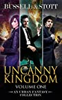Uncanny Kingdom: Collected Volume One